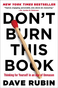 Don't Burn This Book Thinking for Yourself in an Age of Unreason