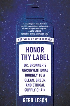 Honor thy label - Dr. Bronner's unconventional journey to a clean, green, and ethical supply chain