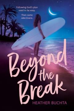 Beyond the break