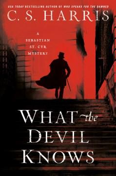 What the devil knows - a Sebastian St. Cyr mystery