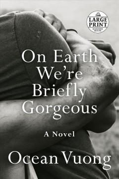 On earth we're briefly gorgeous - a novel