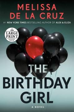 The birthday girl - a novel