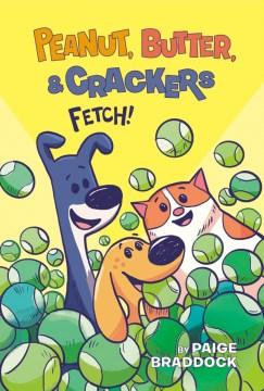 Peanut, Butter, & Crackers - fetch!