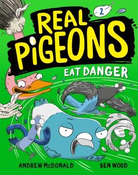 Real pigeons eat danger