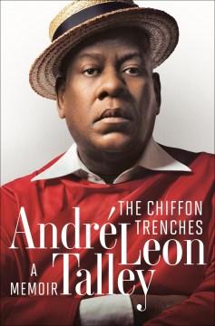 The Chiffon Trenches A Memoir