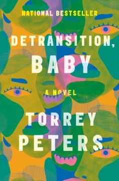 Detransition, baby : a novel