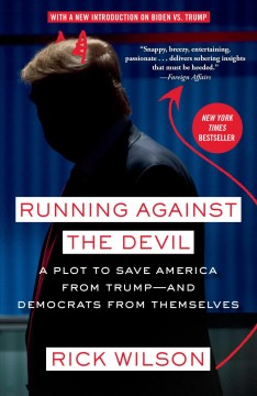 Running Against the Devil A Plot to Save America from Trump--and Democrats from Themselves