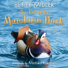 The Tale of the Mandarin Duck - A Modern Fable