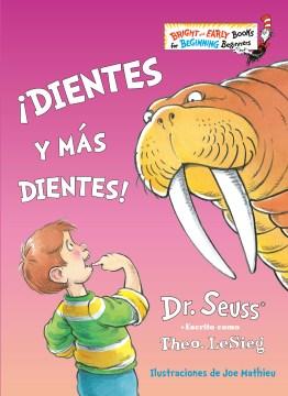 D̕ientes y m|s dientes!/ The Tooth Book