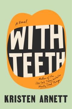 With teeth - a novel