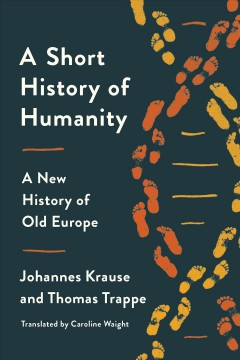 A short history of humanity - a new history of old Europe