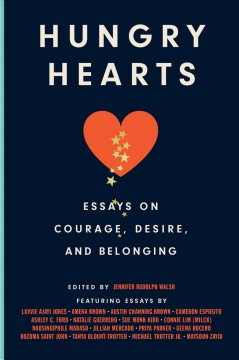 Hungry hearts - essays on courage, desire, and belonging