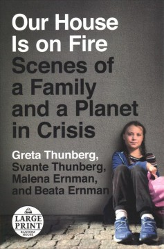 Our House Is on Fire - Scenes of a Family and a Planet in Crisis