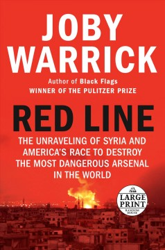 Red Line - The Unraveling of Syria and America's Race to Destroy the Most Dangerous Arsenal in the World