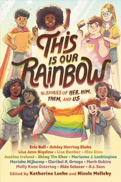 This is our rainbow - 16 stories of her, him, them, and us