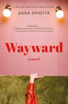 Wayward A novel