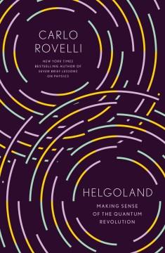 Helgoland - making sense of the quantum revolution