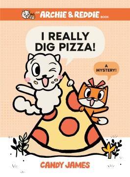 I really dig pizza! - a mystery!