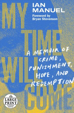 My time will come - a memoir of crime, punishment, hope, and redemption