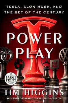 Power Play - Tesla, Elon Musk, and the Bet of the Century