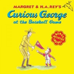 Curious George at the Baseball Game, reviewed by: Maria <br />