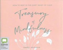 Treasury of mindfulness - how to rest in the quiet heart of calm
