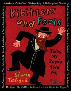 Kibitzers and Fools: Tales My Zayda Told Me