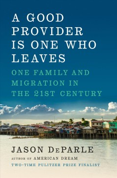 A good provider is one who leaves - one family and migration in the 21st century