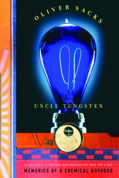 Uncle Tungsten - memories of a chemical boyhood