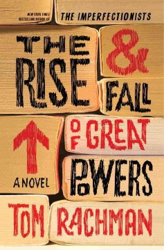 The rise & fall of great powers : a novel