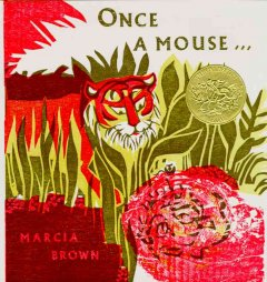 Once a mouse... : a fable cut in wood