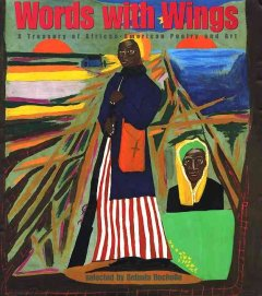 Words with wings - a treasury of African-American poetry and art