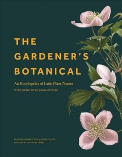 The gardener's botanical- an encyclopedia of latin plant names