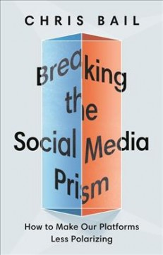 Breaking the social media prism - how to make our platforms less polarizing