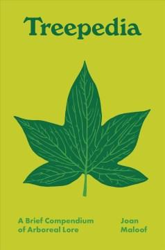 Treepedia - a brief compendium of arboreal lore