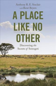 A Place Like No Other - Discovering the Secrets of Serengeti