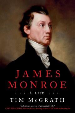 James Monroe - a life