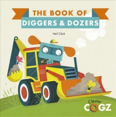 The Book of Diggers and Dozers - Diggers