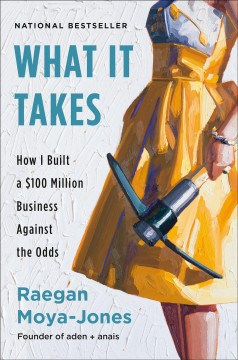 What it takes - how I built a $100 million business against the odds
