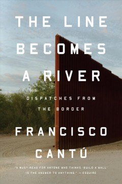 The Line Becomes a River Dispatches from the Border