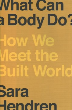 What can a body do? - how we meet the built world