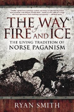 The way of fire and ice - the living tradition of Norse paganism
