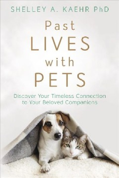 Past lives with pets - discover your timeless connection to your beloved companions
