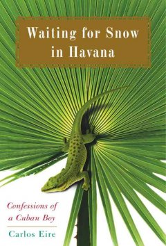 Waiting for snow in Havana : confessions of a Cuban boy