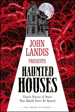 Haunted Houses: Classic Stories of Doors that Should Never be Opened