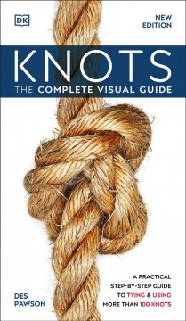 Knots - The Complete Visual Guide