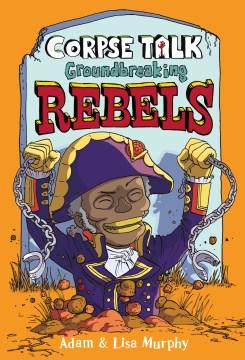 Ground-breaking rebels