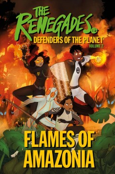 The Renegades Defenders of the Planet 2 - Flames of Amazonia