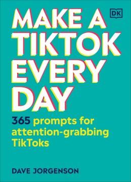 Make a TikTok every day