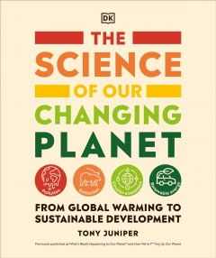 The Science of Our Changing Planet - From Global Warming to Sustainable Development